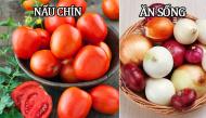 Những loại rau củ nên ăn sống hay nấu chín nhiều người vẫn hay làm ngược