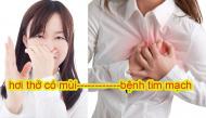 """Hơi thở """"rau mùi"""" là dấu hiệu cảnh báo nhiều bệnh nguy hiểm chớ coi thường"""