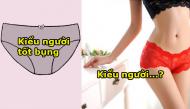 Đoán cực chuẩn tính cách của các nàng qua sở thích lựa chọn quần chíp