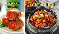 8 món ăn từ thịt ba chỉ ngon xuất sắc lại cực kỳ đưa cơm bạn nhất định không thể bỏ qua