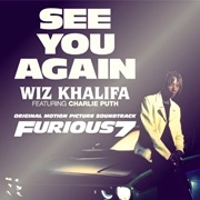 See you again – Wiz Khalifa, Charlie Puth