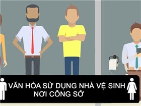 Văn hóa sử dụng nhà vệ sinh nơi công sở ai cũng cần tôn trọng