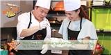 """MÓN ĂN CỦA NGÔI SAO_Thùy Trang tự nhận mình """"quá giỏi"""" trong việc nấu nướng _ Tập 20 (2/3)"""